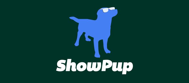 INTRODUCING SHOWPUP